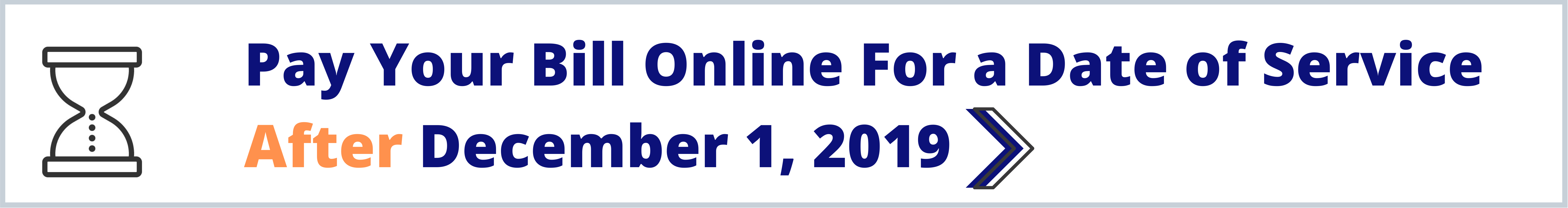Pay Your Bill Online For a Date of Service On or After December 1, 2019